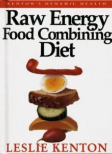 Raw Energy Food Combining Diet (Dynamic Health Collection)